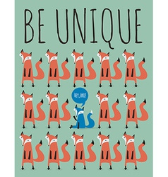 card with foxes Be unique vector image