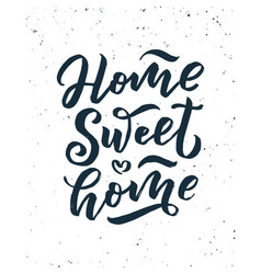 home sweet home card hand drawn lettering modern vector image