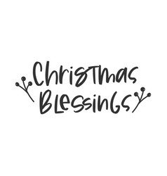 christmas blessings holiday hand written lettering vector image