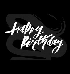 lettering with phrase happy birthday chalkboard vector image