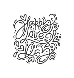 calligraphy phrase happy love day monoline vector image