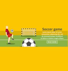 soccer game banner horizontal concept vector image