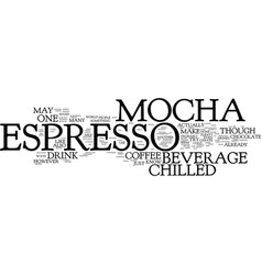 Chilled mocha espresso text background word vector