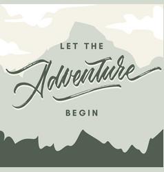 let adventure begin hand lettering vector image