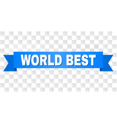 Blue tape with world best text vector