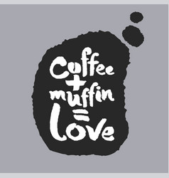 coffee plus muffin is love in a speech bubble vector image