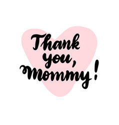 thank you mommy handwritten lettering vector image