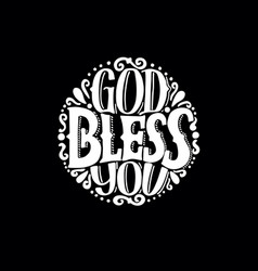 hand lettering god bless you made in round on vector image