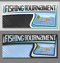 layouts for fishing tournament vector image