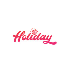 Lettering holiday with sun art logo symbol icon vector