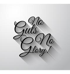 Inspirational and Motivational Typo No Guts No vector