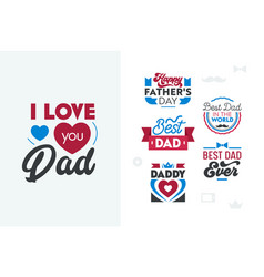 happy fathers day typography set quotes emblems vector image