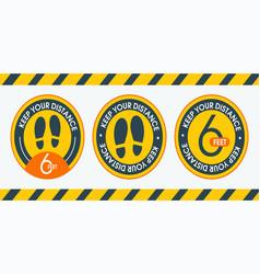 Set sign keep your distance 6 feet floor marking vector