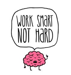 Work smart not hard vector