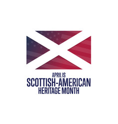 april is scottish - american heritage month vector image
