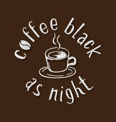 coffee black as night handmade lettering vector image