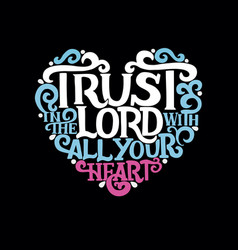 Hand lettering with bible verse trust in the lord vector