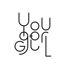 linear lettering you go girl vector image