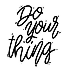 do your thing lettering phrase on white vector image