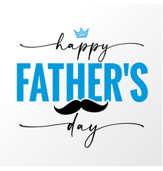 Happy fathers day elegant handwritten lettering vector