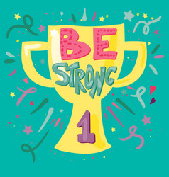 be strong lettering vector image