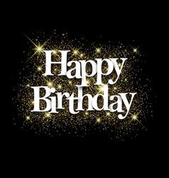 Happy birthday black background vector
