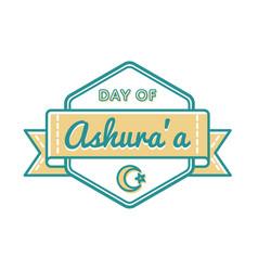 day of ashura greeting emblem vector image
