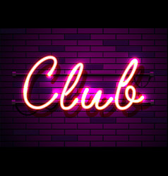 neon sign word club on dark background vector image