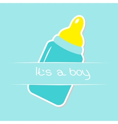 Baby boy blue bottle Shower card Its a boy vector