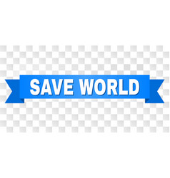 blue tape with save world title vector image