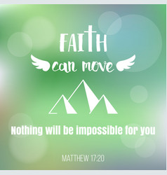 Faith can move mountains vector