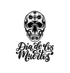 Dia de los muertos translated from spanish day of vector