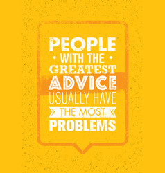 People with greatest advice usually have the vector