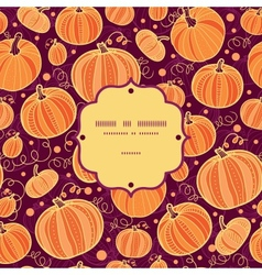Thanksgiving pumpkins frame seamless pattern vector image