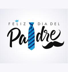 Feliz dia del padre calligraphy greeting card vector