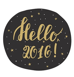 Hello 2016 New year card with hand drawn lettering vector image vector image