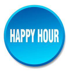 Happy hour blue round flat isolated push button vector