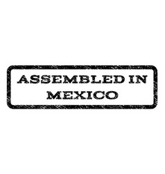 assembled in mexico watermark stamp vector image