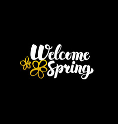 welcome spring handwritten calligraphy vector image