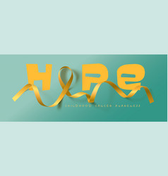 Hope childhood cancer awareness calligraphy vector