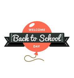 Welcome back to school day greeting emblem vector