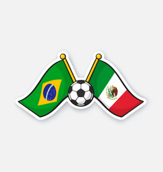 flags brazil and mexico with soccer ball vector image