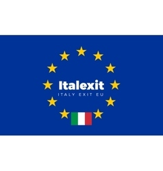 Flag of Italy on European Union Italexit - Italy vector