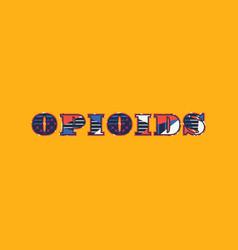 Opioids concept word art vector