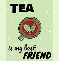 Tea is my best friend poster hand drawn comic vector