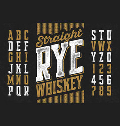 Vintage style modern font straight rye whiskey vector