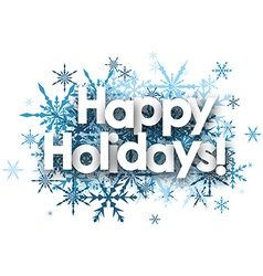 Happy holidays background with snowflakes vector image