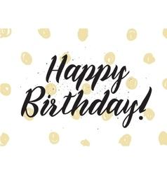 Happy birthday inscription greeting card vector