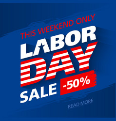 Labor day sale this weekend special offer vector