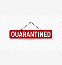 Quarantined hanging signboard red color vector